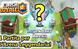 clash royale  android  arena leggendaria