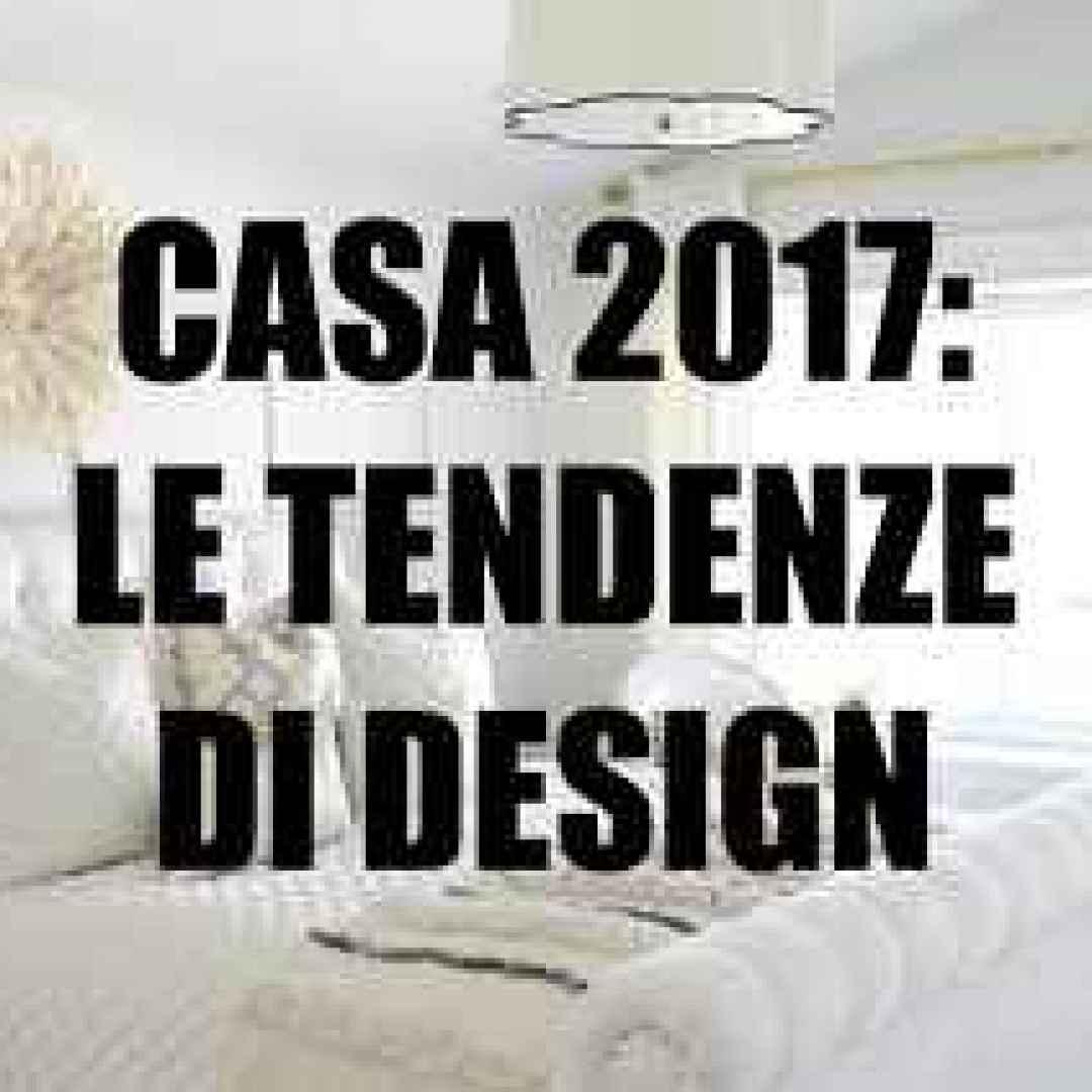 Design tendenze di design per la casa 2017 tendenze - Design per la casa ...