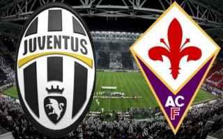 Serie A: fiorentina  juventus  streaming