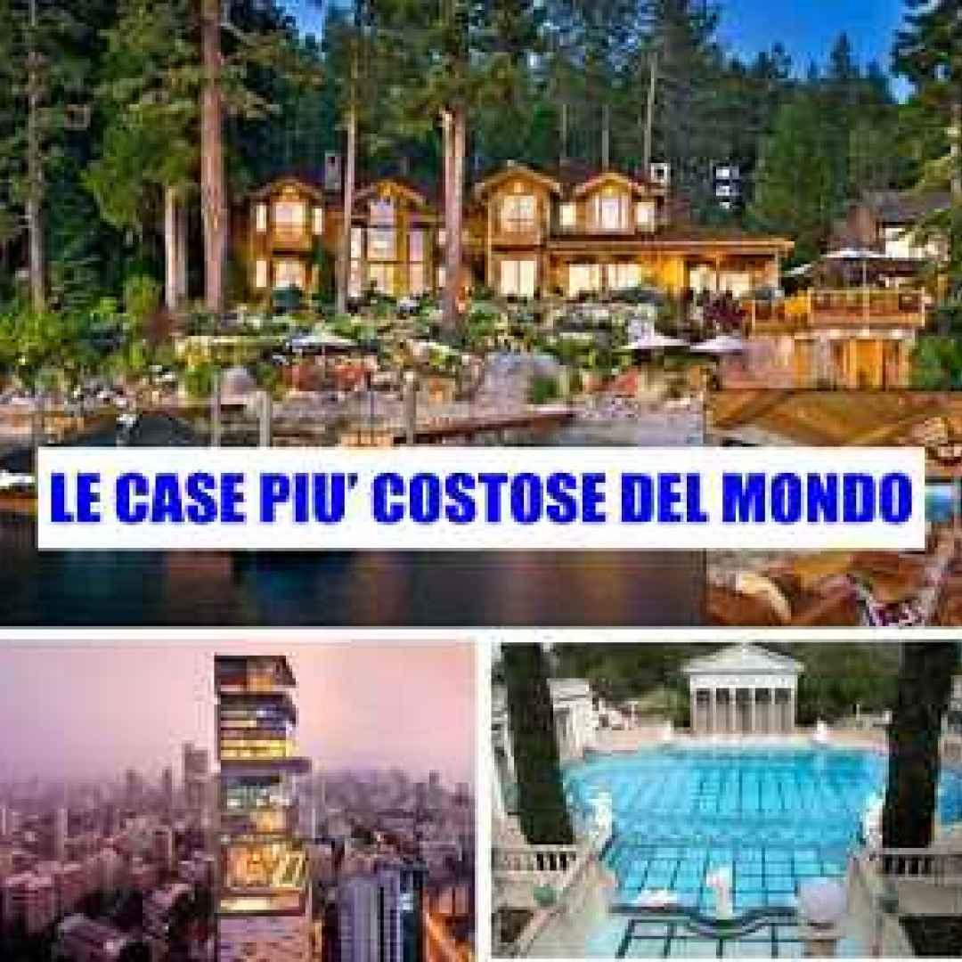 Le case più costose del mondo tra le residenze private (Case Costose)