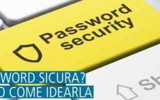 Sicurezza: password sicura  password frase  scelta