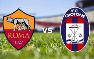 Serie A: crotone  roma