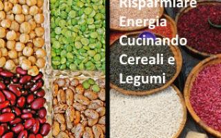 risparmio cereali legumi cucina energia