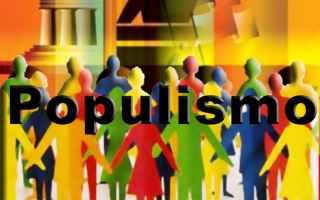 Politica: populismo  populista  globalizzazione