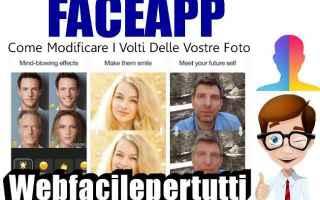 Fotoritocco: faceapp  app  volti