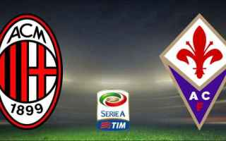 Serie A: milan  fiorentina  live  streaming