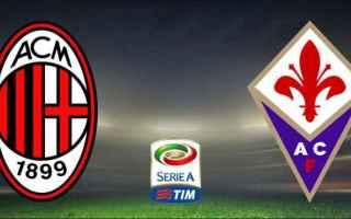 Serie A: milan  fiorentina  live  streaming