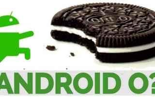 Android: android  android o  android oreo  mwc17