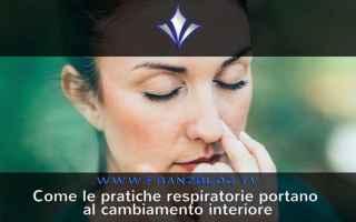 Psiche: La pratica della respirazione produce cambiamenti interiori. Come?