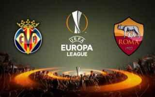 Europa League: roma  villareal  streaming
