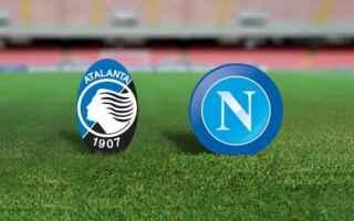 Serie A: napoli  atalanta  streaming