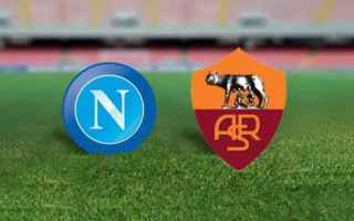Serie A: roma  napoli  streaming
