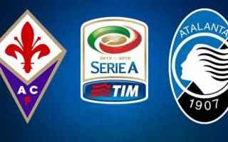 Serie A: atalanta  fiorentina