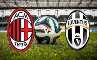 Serie A: juventus  milan  streaming