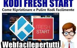 kodi funzione fresh start