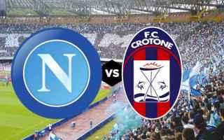 Serie A: napoli  crotone  streaming