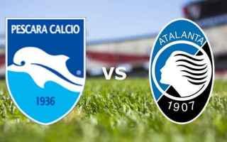 Serie A: atalanta  pescara