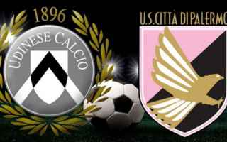 Serie A: udinese  palermo  streaming