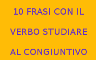 https://www.diggita.it/modules/auto_thumb/2017/03/20/1586800_102BFRASI2BCON2BIL2BVERBO2BSTUDIARE2BAL2BCONGIUNTIVO_thumb.png