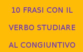 Scuola: studiare  verbi italiani  congiuntivo