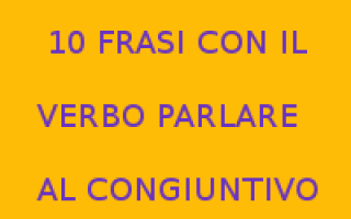 https://www.diggita.it/modules/auto_thumb/2017/03/22/1587166_102BFRASI2BCON2BIL2BVERBO2BPARLARE2BAL2BCONGIUNTIVO_thumb.png