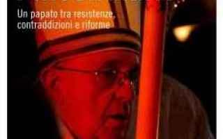 Francesco lincendiario, il nuovo libro di Gian Franco Svidercoschi nel quale racconta come Papa Berg