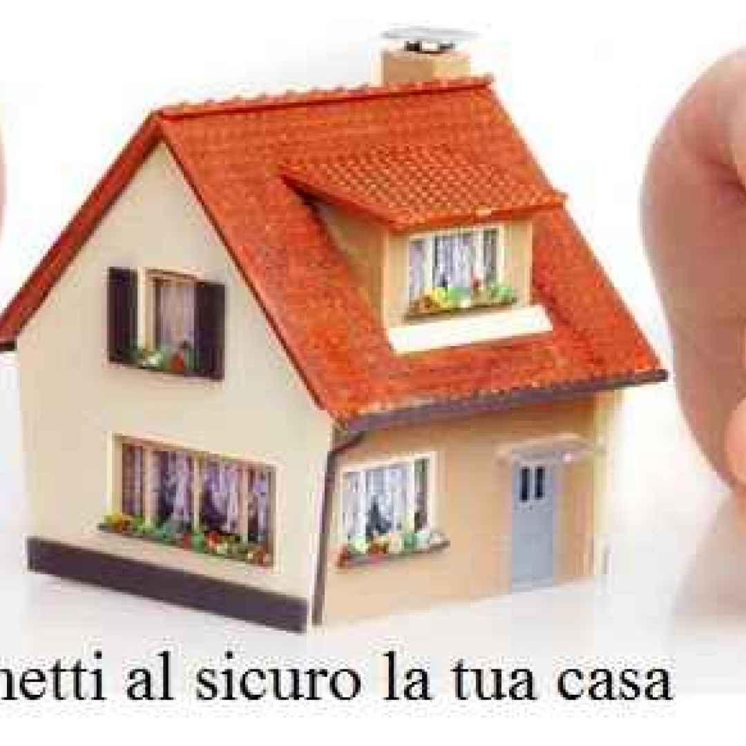 Perch dovresti assicurare la tua casa assicurazione - Fideiussione casa ...