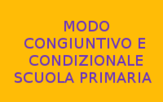 Scuola: congiuntivo  condizionale  frasi  scuola primaria