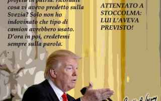 Satira: attentato a stoccolma  trump  svezia