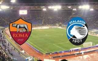 Serie A: roma  atalanta