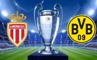 Champions League: monaco  borussia dortmund