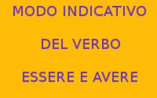 Scuola: verbo essere  avere  modo indicativo