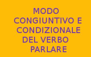 Scuola: verbo parlare  congiuntivo  condizionale
