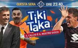 Televisione: tiki taka  calcio commenti  ospiti