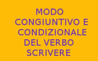 Scuola: verbo scrivere  congiuntivo  condizional