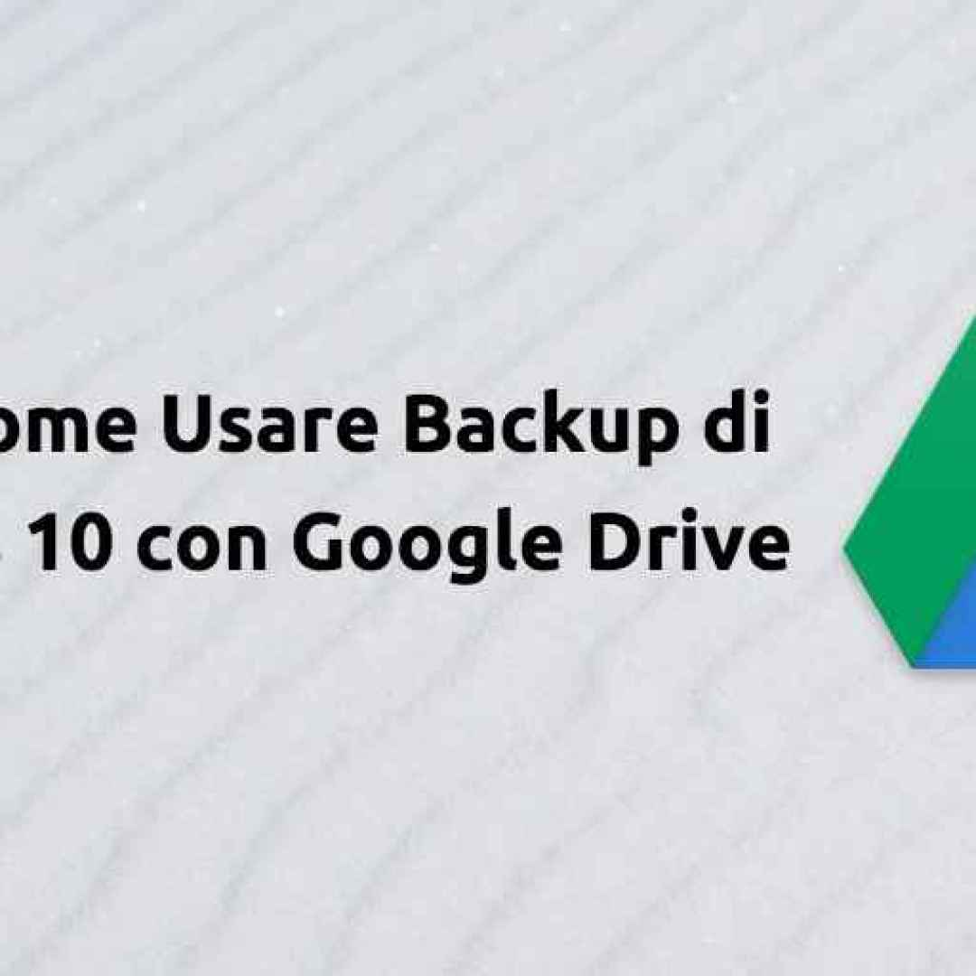 backup  windows 10  google drive
