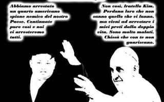 Satira: papa francesco  kim jong-un
