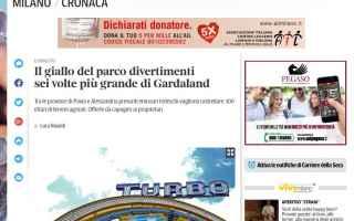 Ecco cosa ho dichiarato al Corriere della Sera, ed. Milano, sul progetto di nuovo parco divertimento