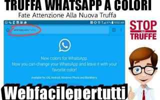 Sicurezza: whatsapp whatsapp a colori truffa