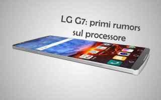 lg g7  lg g6  snapdragon 845  android
