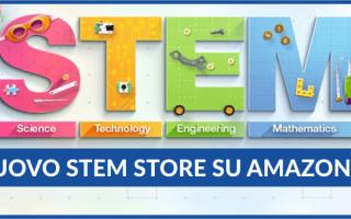 La sezione dedicata ai giocattoli STEM (Science, Technology, Engineering, Math) di Amazon Italia è