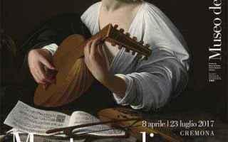Arte: cremona mostre caravaggio monteverdi