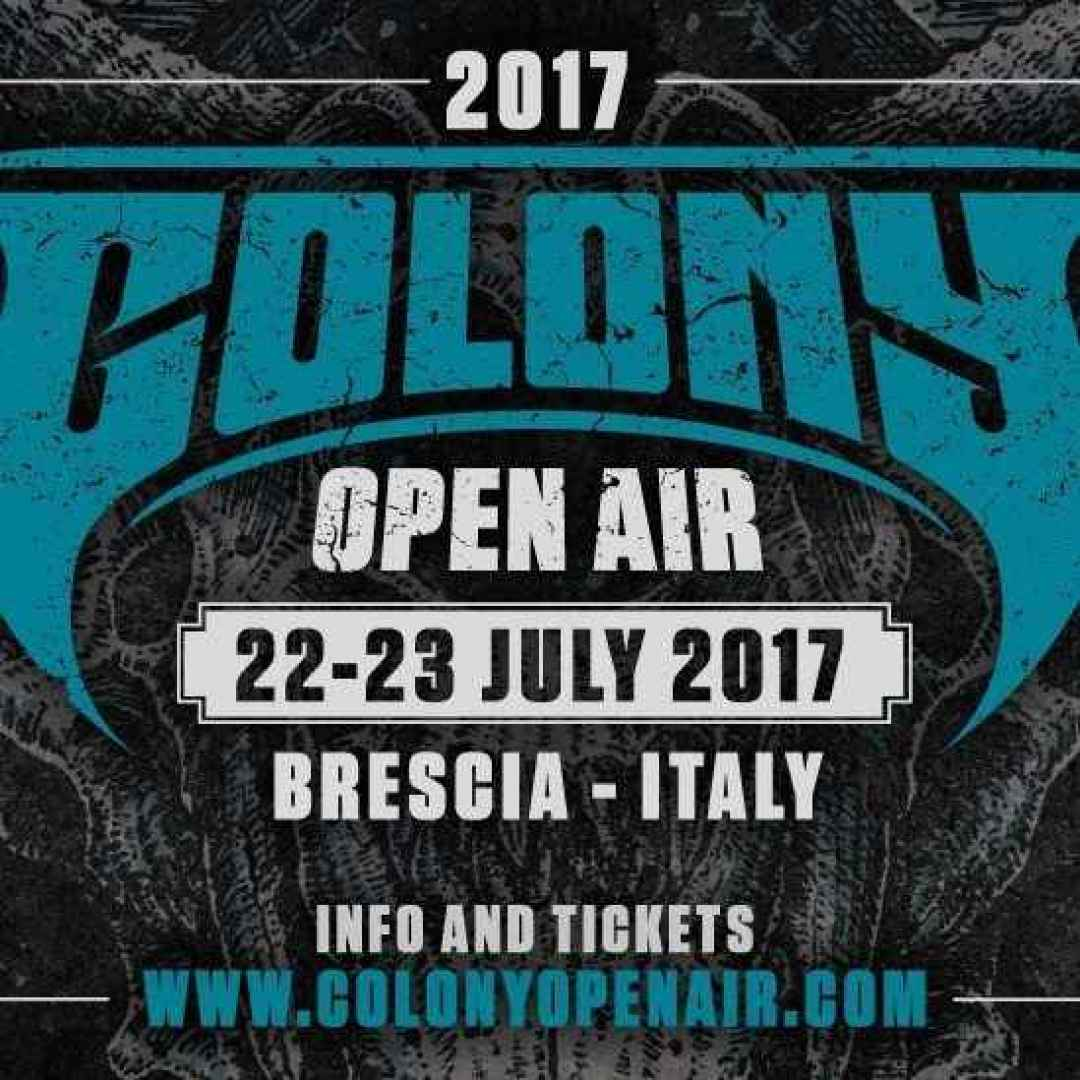 Colony Open Air Festival 2017 - Tutte le info utili per accedere all