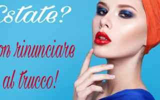 Bellezza: make-up trucco estate cipria bb cream