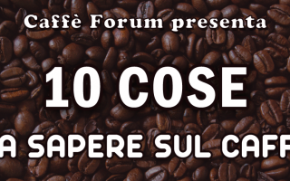 Gastronomia: caffe caffeina curiosita