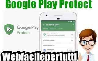 Sicurezza: google play protect google sicurezza