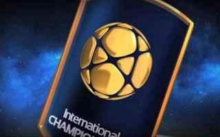 Calcio Estero: international champions cup  icc