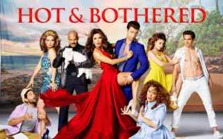 hot and bothered canale 5
