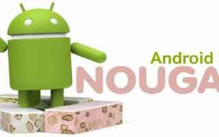 Android: android nougat  aggiornamento