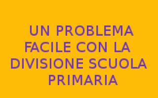 Scuola: problema con divisione  scuola primaria